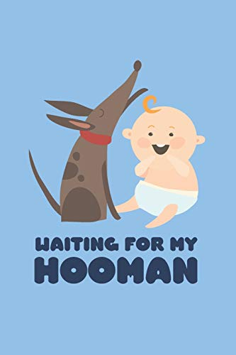 Waiting For My Hooman: Pregnancy Announcement Dog Lover Mom Journal ; Unique Dog Lover Gifts ; Ideas For Pregnancy Announcements Book ; Pregnancy ... Planner ; Baby Shower Book Gift Ideas