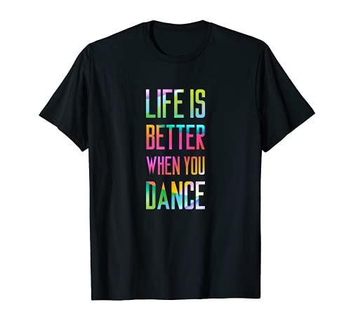 Life Is Better When You Dance Cooles Tänzer-Geschenk #2 T-Shirt