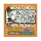 MOSH CIRCLE,JERK PUNKS