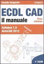 ECDL CAD. Il manuale. Syllabus 1.5 Autocad 2012