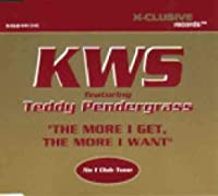 The More I Get, The More I Want - K.W.S. Featuring Teddy Pendergrass CDS