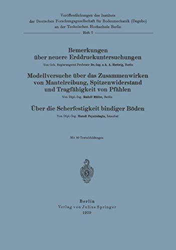 Bemerkungen Über Neuere Erddruckuntersuchungen. Modellversuche Über Zusammenwirken Von Mantelreibung, Spitzenwiderstand Und Tragfähigkeit Von Pfählen ... Technischen Hochschule Berlin (7), Band 7)