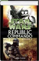Star Wars: Republic Commando Volume 2 - True Colors & Order 66 (omnibus) - Book  of the Star Wars: Republic Commando