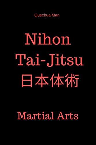 Nihon  Tai-Jitsu 日本体術: Notebook, Journal, Diary  ( 6x9 line 110pages bleed ) (MARTIAL ARTS)