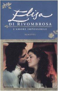 Elisa di Rivombrosa. L'amore impossibile