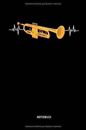 Notizbuch: Trompeten Herzschlag - Lustiges Trompeten Notizbuch. Tolle Trompeten Zubehör & Trompeter Geschenk Idee.