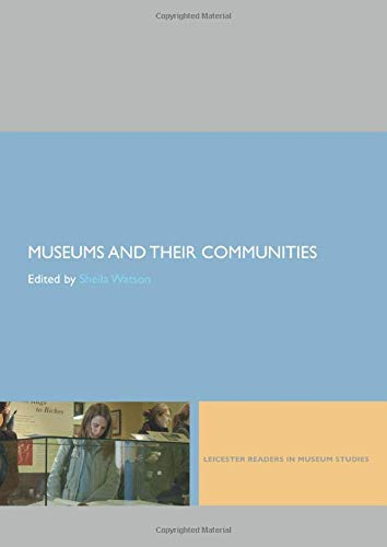 Compare Textbook Prices for Museums and their Communities Leicester Readers in Museum Studies 1 Edition ISBN 9780415402606 by Watson, Sheila