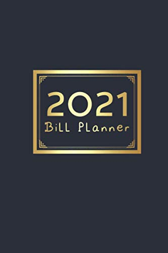2021 Bill Planner : Expense Finance Budget By A Year Monthly Weekly & Daily Bill Budgeting Planner And Organizer Tracker Workbook Journal , (Business ... Worksheets): 2021 Bill Planner For Business