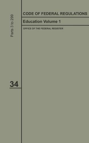 Code of Federal Regulations 2019-2020 Title 34 Education Volume 1 (English Edition)