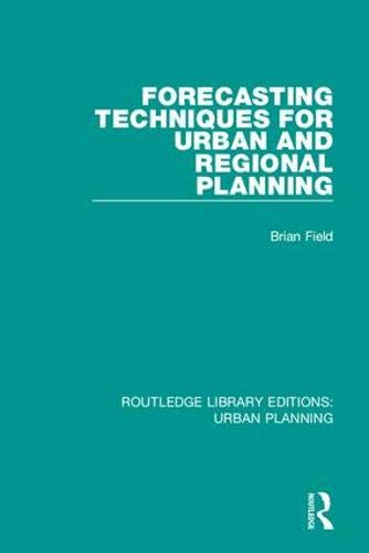 Compare Textbook Prices for Forecasting Techniques for Urban and Regional Planning Routledge Library Editions: Urban Planning 1 Edition ISBN 9781138480599 by Field, Brian,Macgregor, Bryan