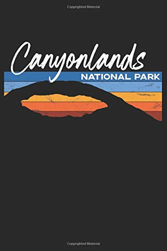 Canyonlands National Park: A Moab, Utah Journal, Notebook, or lined composition book