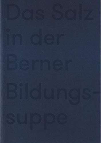 Das Salz in der Berner Bildungssuppe: 165 Jahre NMS Bern