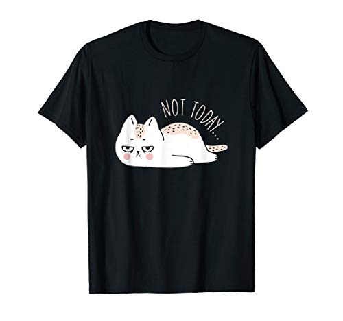 Not Today Funny Nope Cat Lazy Grumpy Cute Kitten Cat Lover T-Shirt