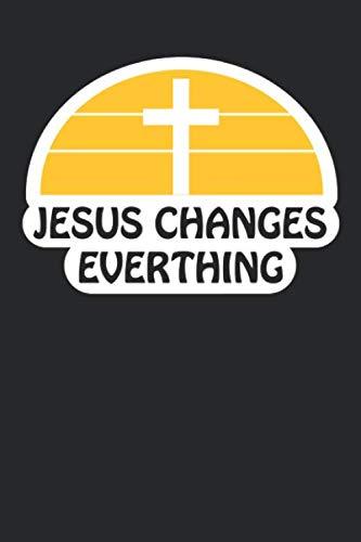 Jesus changes everything: Christliches Tagebuch zum festhalten von Bibelversen, Notizen und Gedanken | Eintragen von Gebet und Dank oder geistlichen ... 120 Seiten | Geschenk für Christen & Gläubige