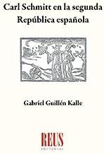 Carl Schmitt en la Segunda República Española (Spanish Edition)