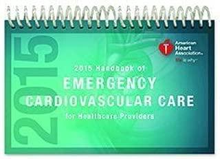 2015 Handbook of Emergency Cardiovascular Care (Ecc) for Healthcare Providers