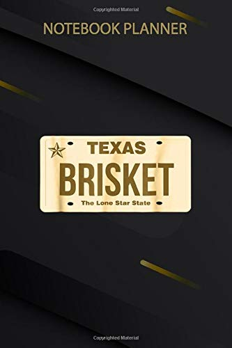 Notebook Planner Texas Brisket BBQ Lone Star License Plate: Work List, Mom, Bill, Over 100 Pages, 6x9 inch, Meeting, Pretty, Diary