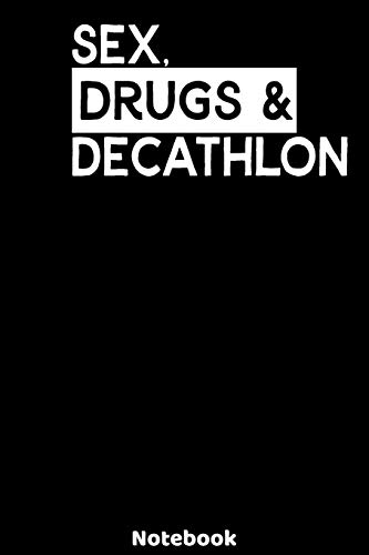 Sex, Drugs and Decathlon Notebook: 120 ruled Pages 6'x9'. Journal for Player...
