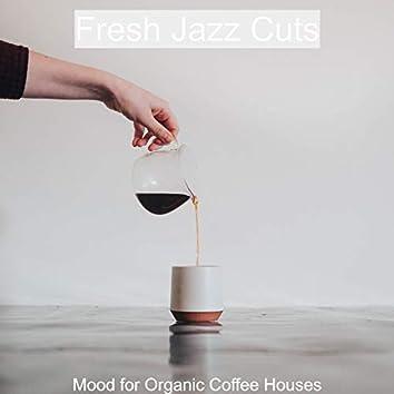 Mood for Organic Coffee Houses