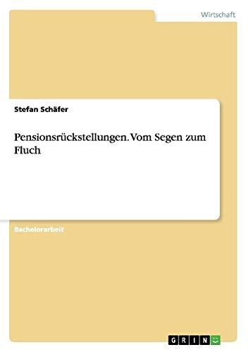 Pensionsrückstellungen. Vom Segen zum Fluch