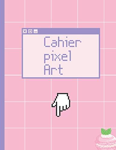 cahier pixel Art: Carnet d'activités pour développer votre créativité et imagination sur papier vierge quadrillé