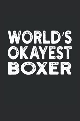 World's Okayest Boxer: Funny Cool Novelty Gift ~ Small Lined Notebook (6'' X 9