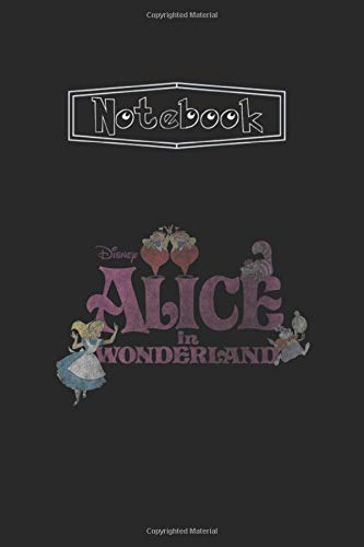 Notebook: Disney Alice In Wonderland Group Shot Title LogoLined Pages Journal Notebook Medium Size 6''x9'' White Paper Blank with Black Cover 111 Pages Cute Gift for Kids - Students And Teachers.