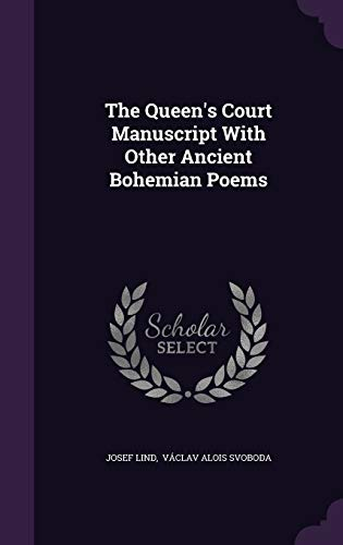 The Queen's Court Manuscript with Other Ancient Bohemian Poems