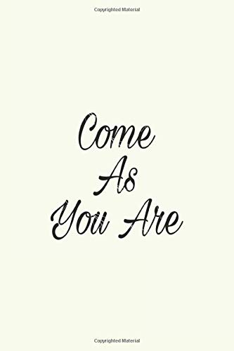 Come As You Are: A Beautiful Lined Notebook / Journal Gift, 120 Blank Pages 6x9 Inches
