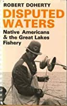 Disputed Waters: Native Americans and the Great Lakes Fishery