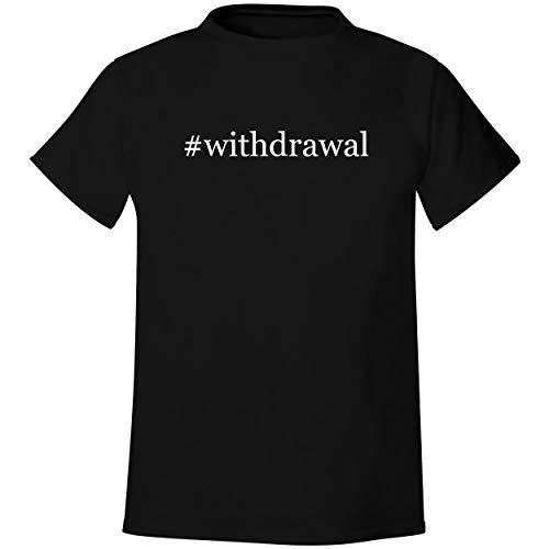 #withdrawal - Men's Hashtag Soft & Comfortable T-Shirt, Black, Medium