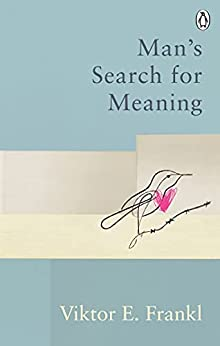 Man's Search For Meaning: The classic tribute to hope from the Holocaust (English Edition) par [Viktor E Frankl]
