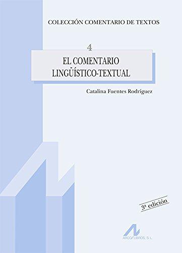 El comentario lingüístico-textual: 4 (Comentario de textos)