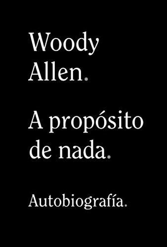 A propósito de nada (Libros Singulares (LS) nº 899) eBook: Allen ...