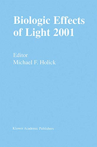 Biologic Effects of Light 2001: Proceedings of a Symposium Boston, Massachusetts June 16-18, 2001