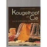 Kougelhopf et Cie - Ou la pâtisserie alsacienne