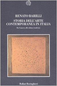 Storia dell'arte contemporanea in Italia. Da Canova alle ultime tendenze 1789-2006. Ediz. illustrata