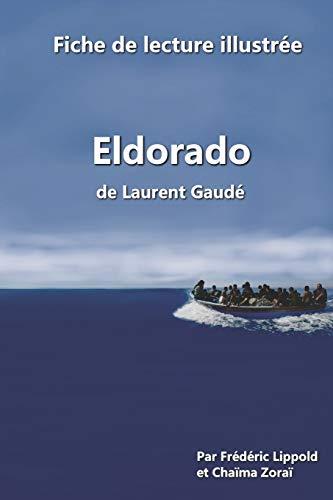 Fiche de lecture illustrée - Eldorado, de Laurent Gaudé