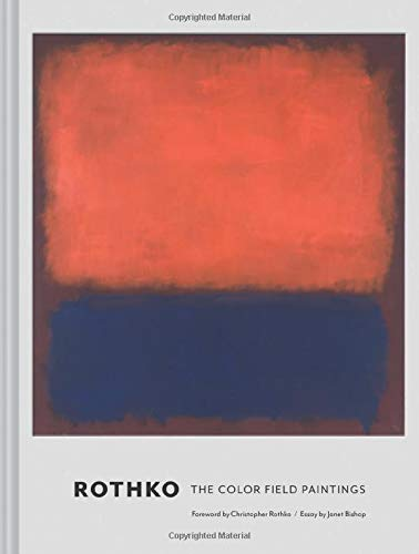 Rothko: The Color Field Paintings. With a foreword by Ashton, Dore: The Color Field Paintings (Book for Art Lovers, Books of Paintings, Museum Books)