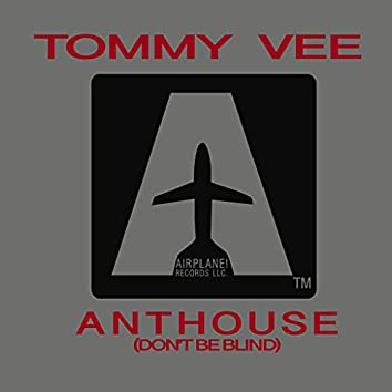 Anthouse ( Don't Be Blind )