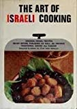 The Art of Israeli Cooking: Original Israeli Recipes Never Before Published as Well as Favorite Traditional Dishes, All Kosher