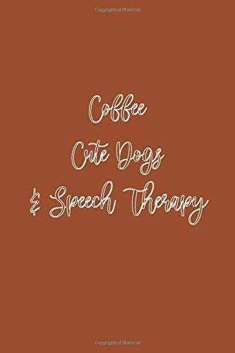 Coffee Cute Dogs & Speech Therapy: Funny Speech Therapy Gift, Speech Pathologist Planner
