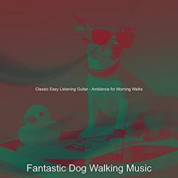 Classic Easy Listening Guitar - Ambiance for Morning Walks