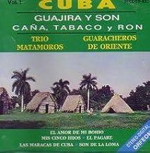 Guajira Y Son Cana Tabaco Y Ron 1: Trio Matamoros Y ...