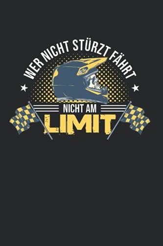 Wer Nicht Stürzt Fährt Nicht Am Limit: Motorrad & Biker Notizbuch 6'x9' Dirt Bike Motorradfahrer Geschenk