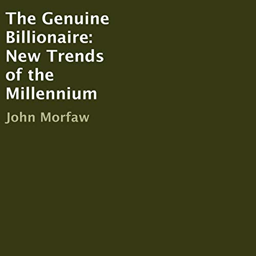 The Genuine Billionaire: New Trends of the Millennium Audiobook By John Morfaw cover art