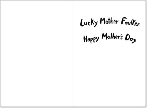 7173 Mother Faulker Naughty Humor Mother's Day Greeting Card with Envelope Photo #2
