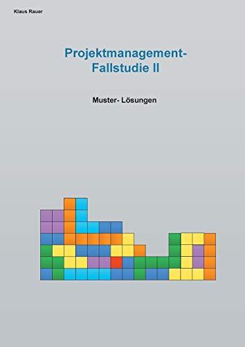 Fallstudie Projektmangement II: Muster-Lösungen