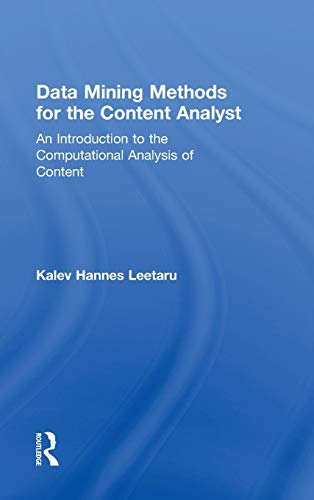 Data Mining Methods for the Content Analyst: An Introduction to the Computational Analysis of Content (Routledge Communication)