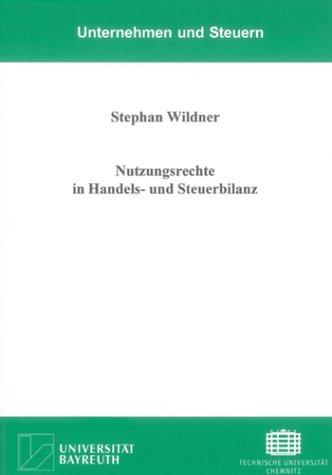 Nutzungsrechte in Handels- und Steuerbilanz (Unternehmen und Steuern)